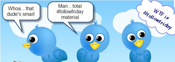 Post image for 10 Tips To Get The Most Out Of Follow Friday On Twitter